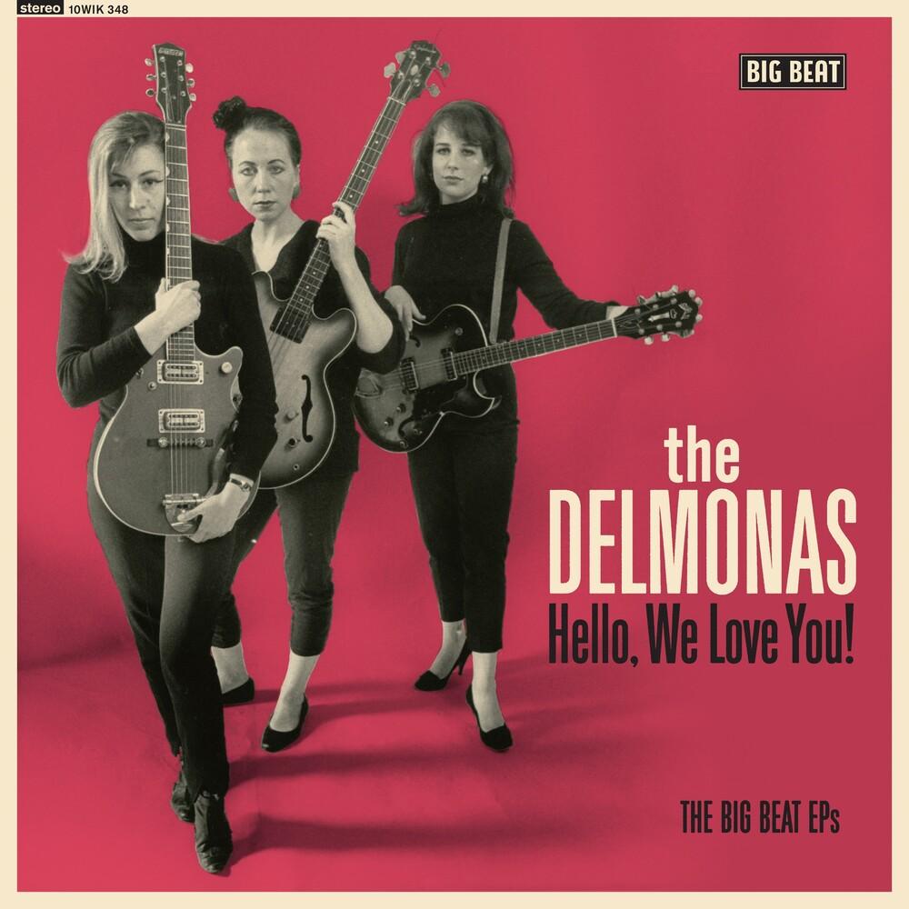 Delmonas - Hello We Love You: The Big Beat Eps (10in) (Uk)