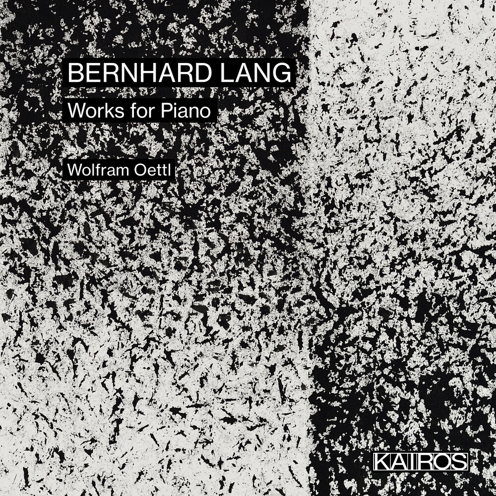 Wolfram Oettl - Bernhard Lang: Works For Piano