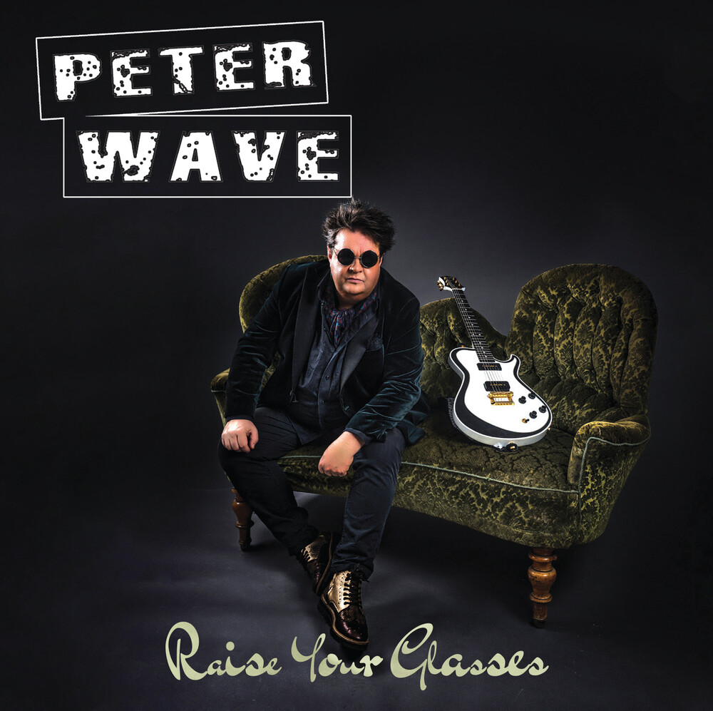 Peter Wave - Raise Your Glasses (Uk)