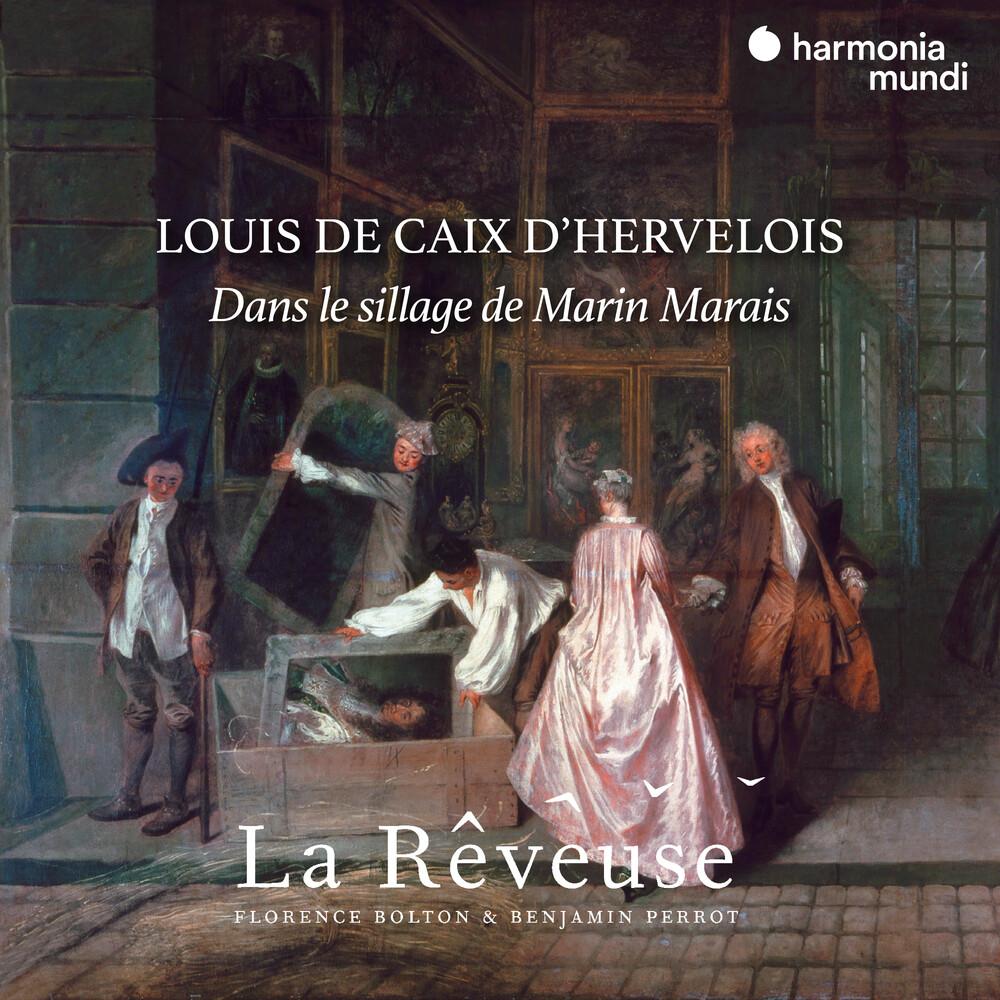 La Reveuse - Louis de Caix d'Hervelois dans le sillage de Marin Marais