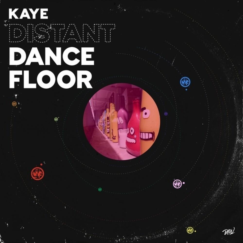 Kaye - Distant Dancefloor