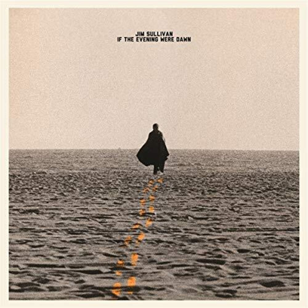 Jim Sullivan - If The Evening Were Dawn