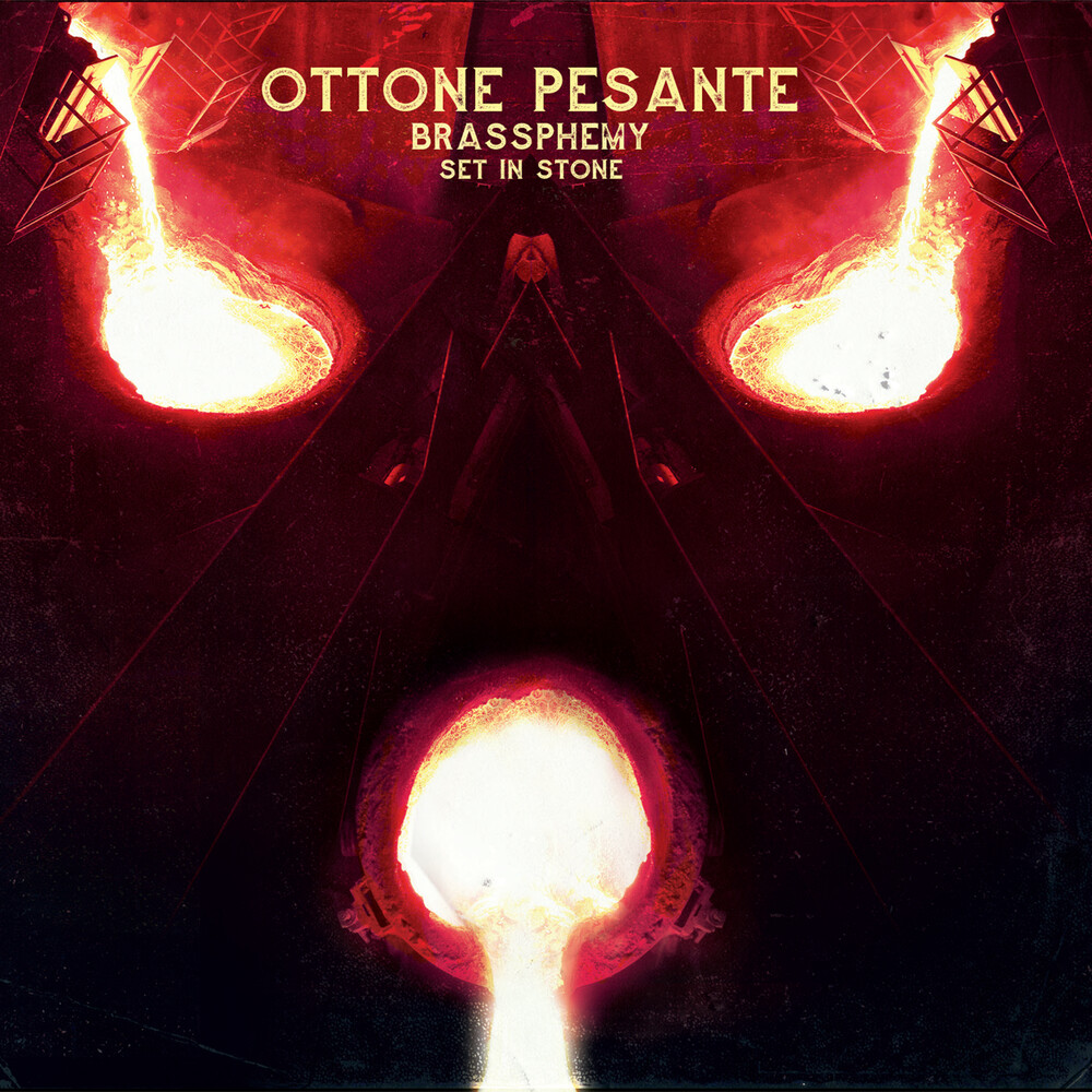 Ottone Pesante - Brassphemy Set In Stone
