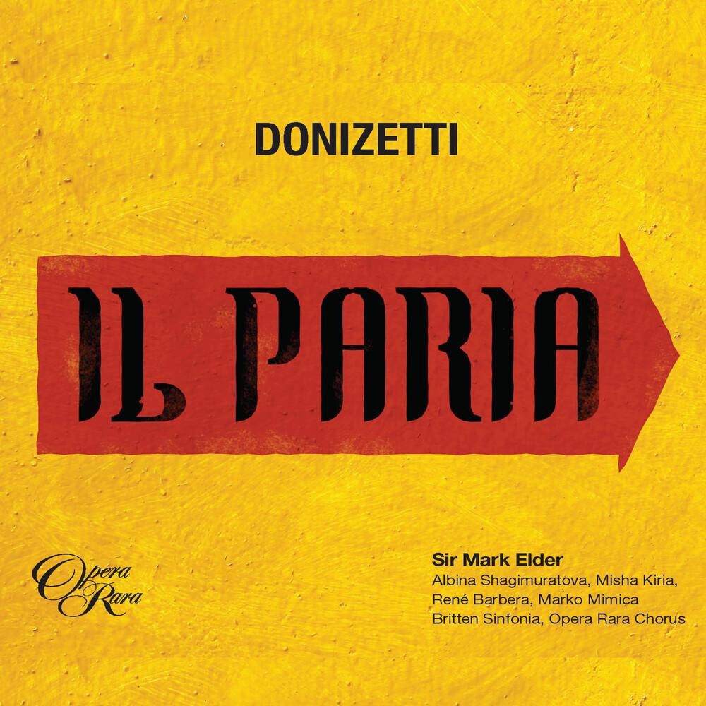 Donizetti / Mark Elder / Britten Sinfonia - Donizetti: Il Paria