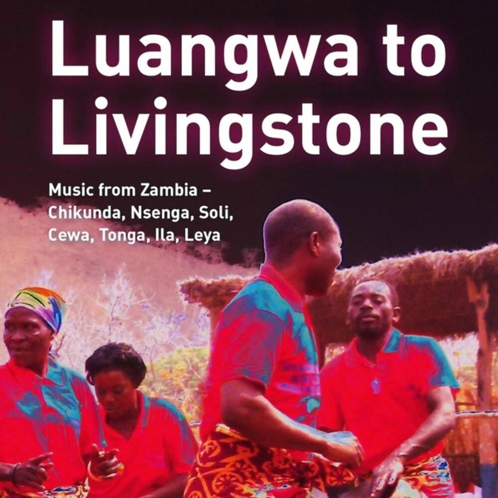 Luangwa To Livingstone Music From Zambia / Var - Luangwa To Livingstone: Music From Zambia / Var