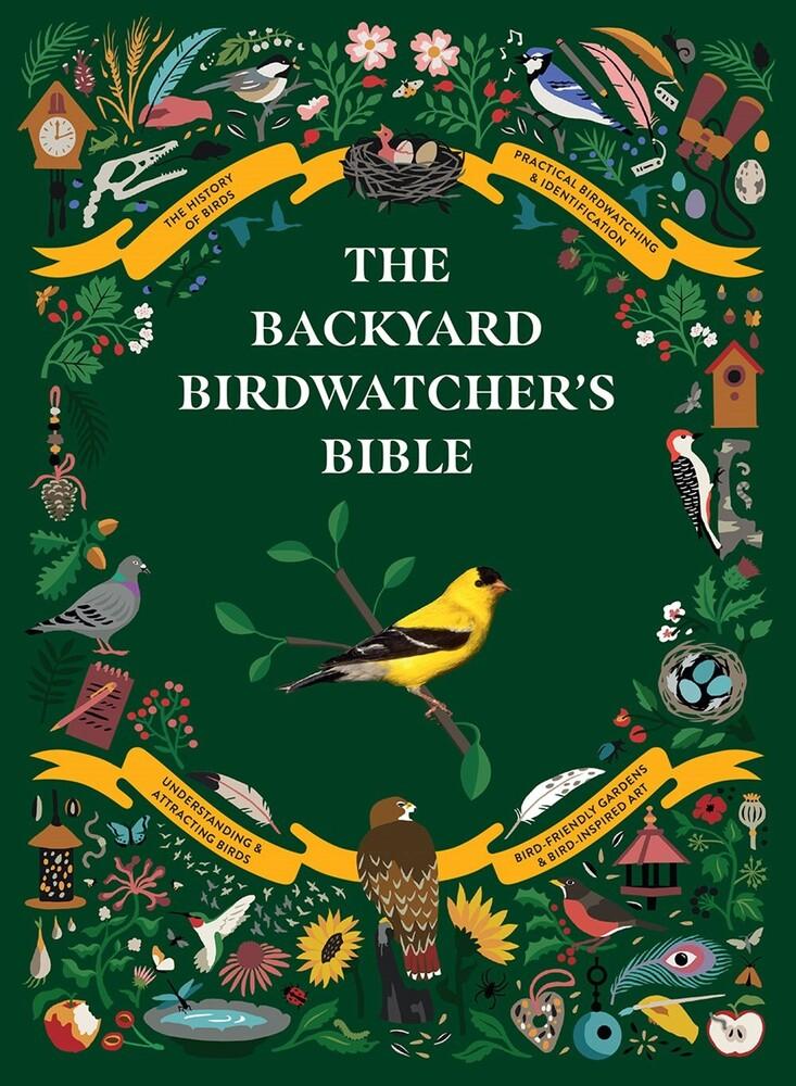 - The Backyard Birdwatcher's Bible: Birds, Behaviors, Habitats,Identification, Art & Other Home Crafts