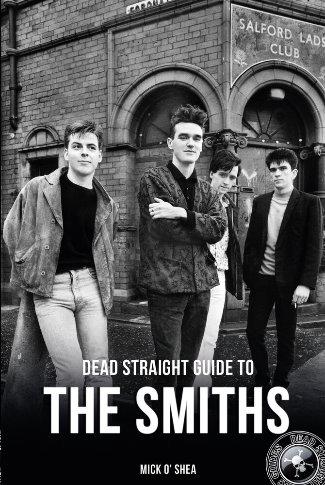 O'Shea, Mick - Dead Straight Guide to The Smiths