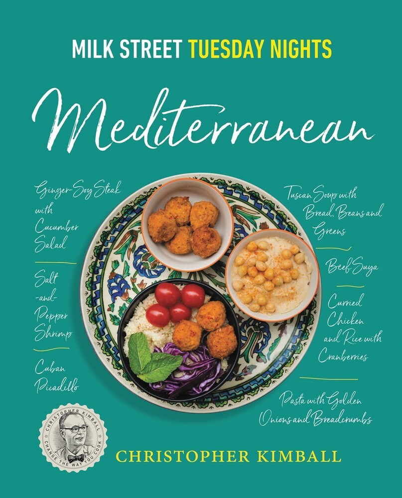 - Milk Street: Tuesday Nights Mediterranean: 125 Simple Weeknight Recipes from the World's Healthiest Cuisine