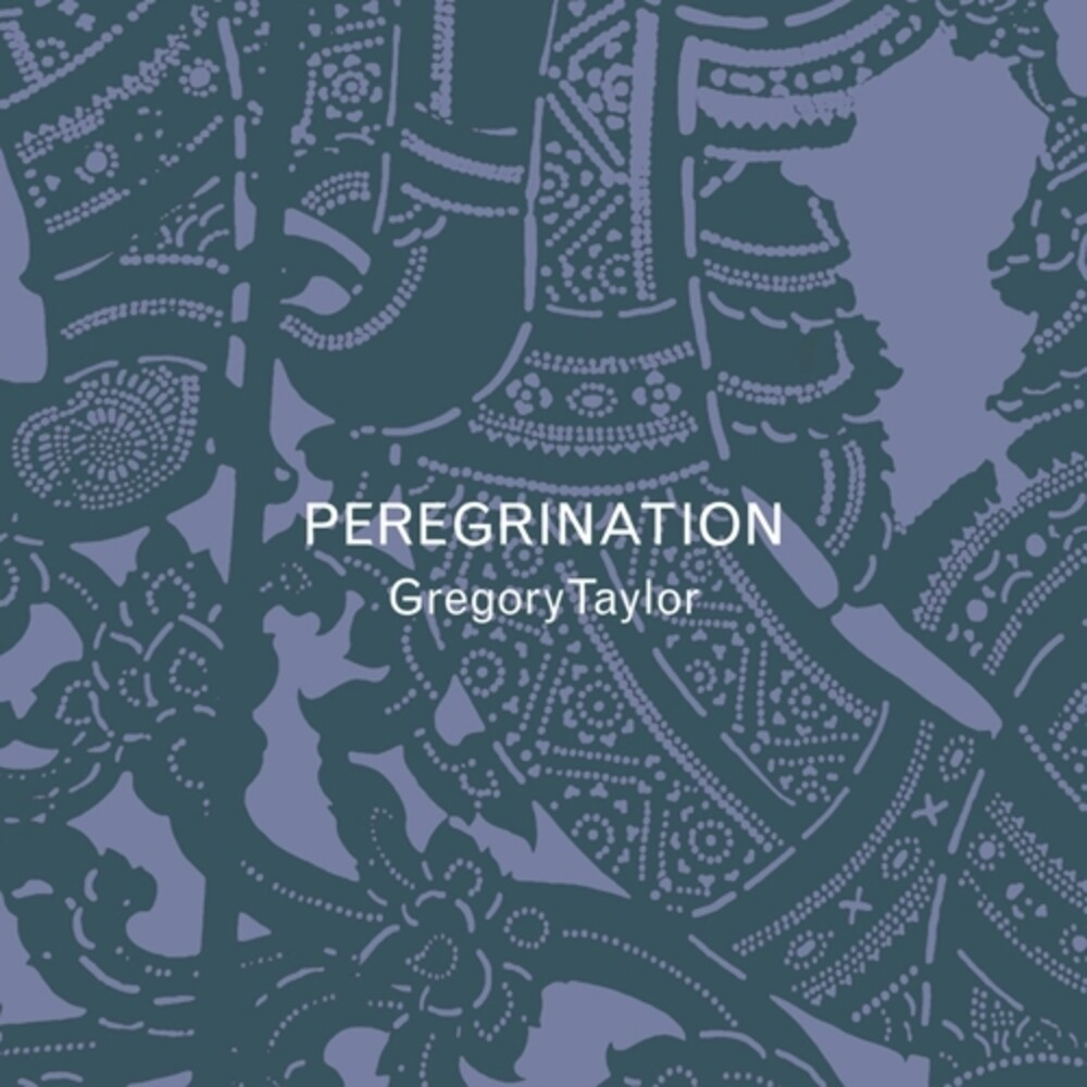 Gregory Taylor - Peregrination