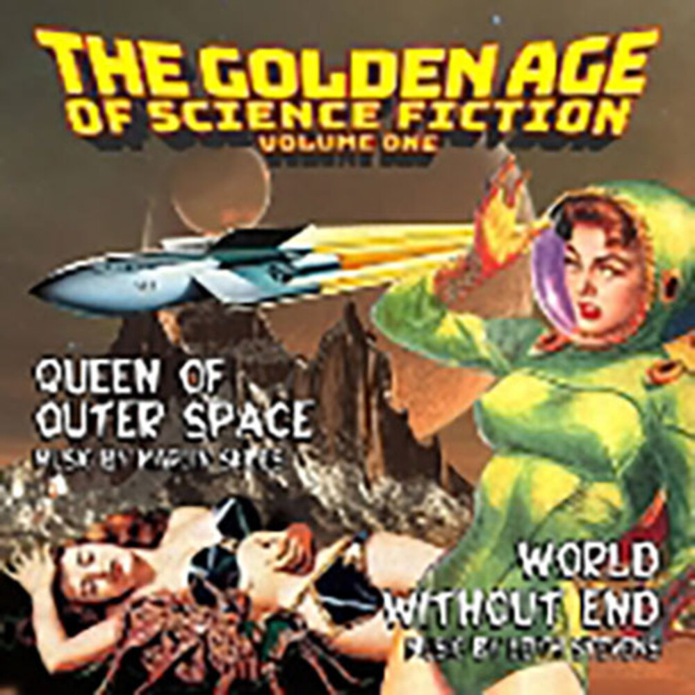 Leith Stevens Ita - The Golden Age of Science Fiction: Volume One: Queen of Outer Space / World Without End (Original Soundtrack)