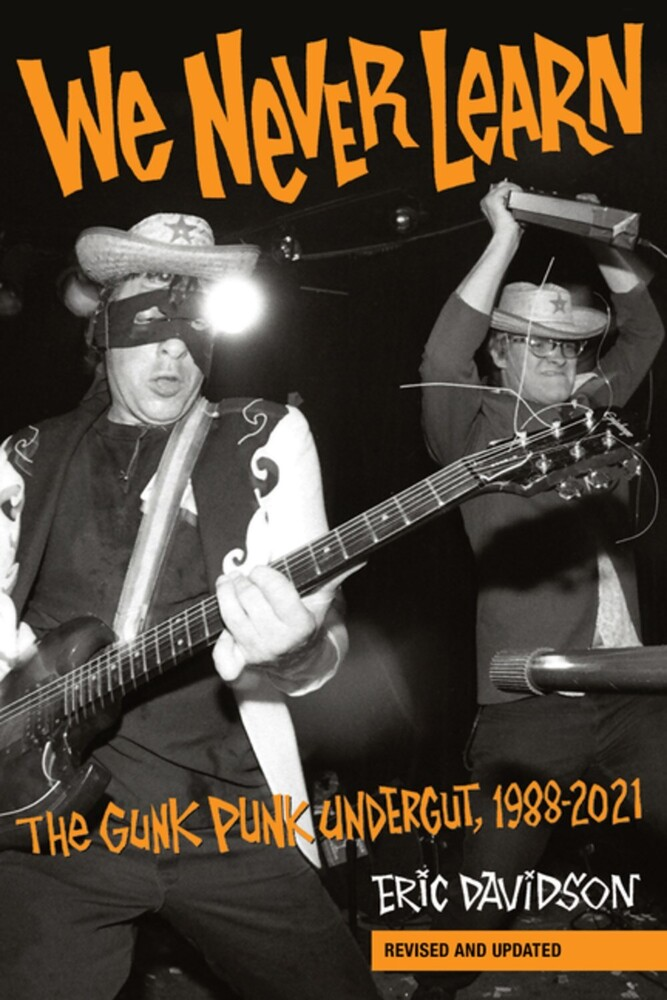 Davidson, Eric - We Never Learn: The Gunk Punk Undergut, 1988-2001