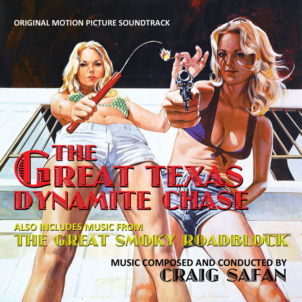 Craig Safan - The Great Texas Dynamite Chase (Original Motion Picture Soundtrack)
