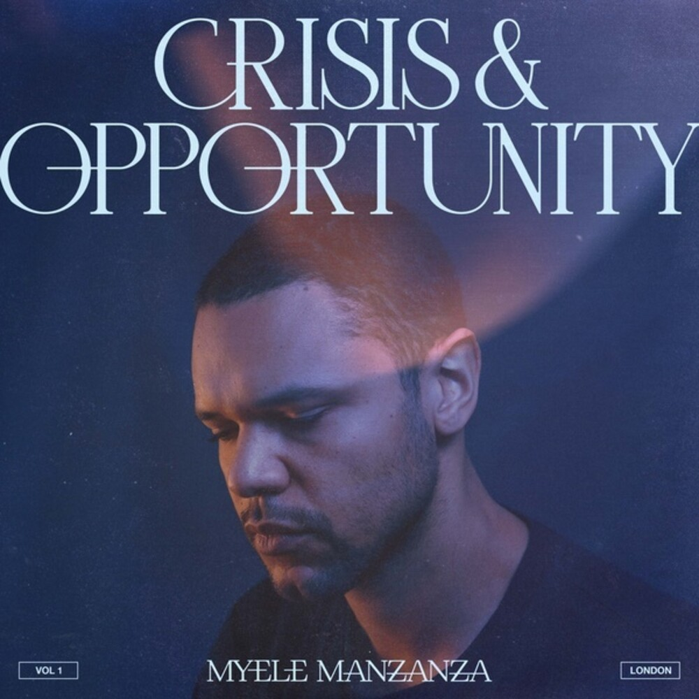 Myele Manzanza - Crisis & Opportunity Vol 1: London (Aus)