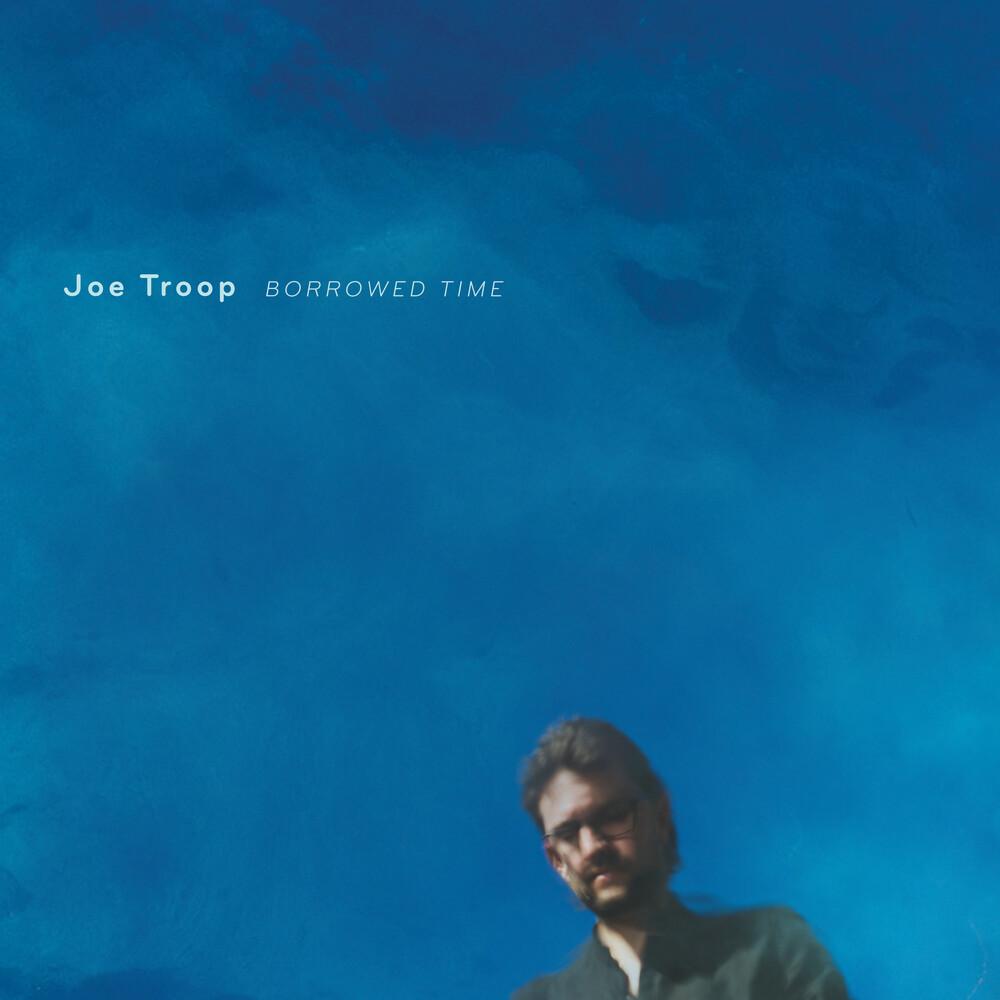 Joe Troop - Borrowed Time