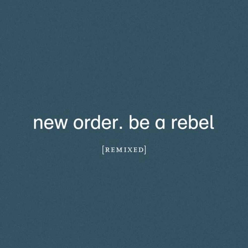 New Order - Be A Rebel Remixed [Clear Vinyl] [Limited Edition]