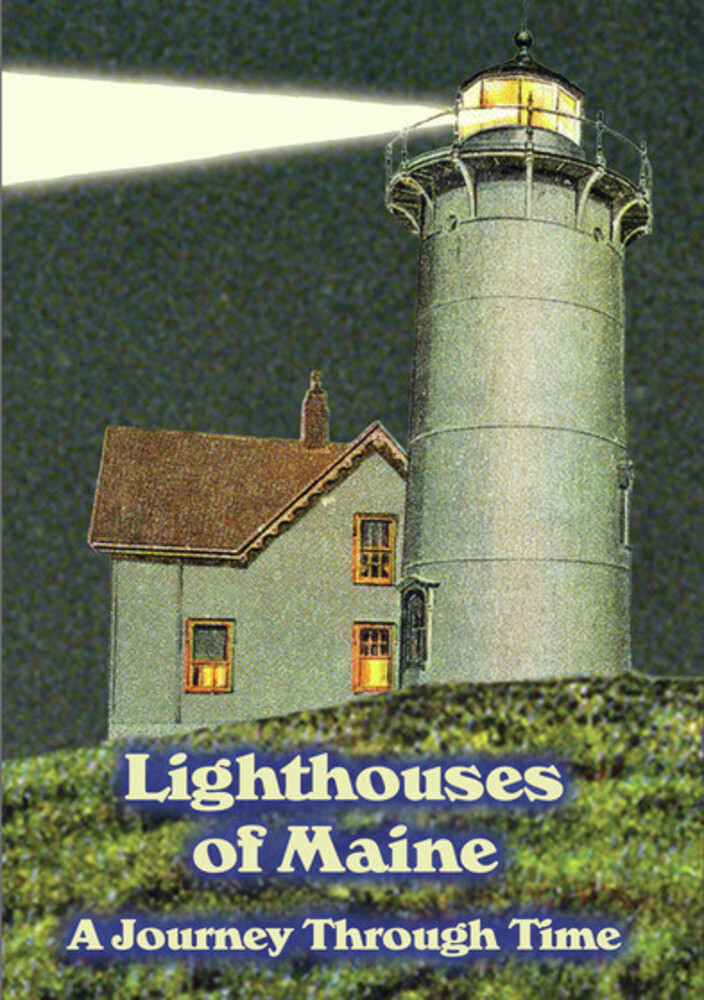 Lighthouses of Maine: A Journey Through Time - Lighthouses Of Maine: A Journey Through Time