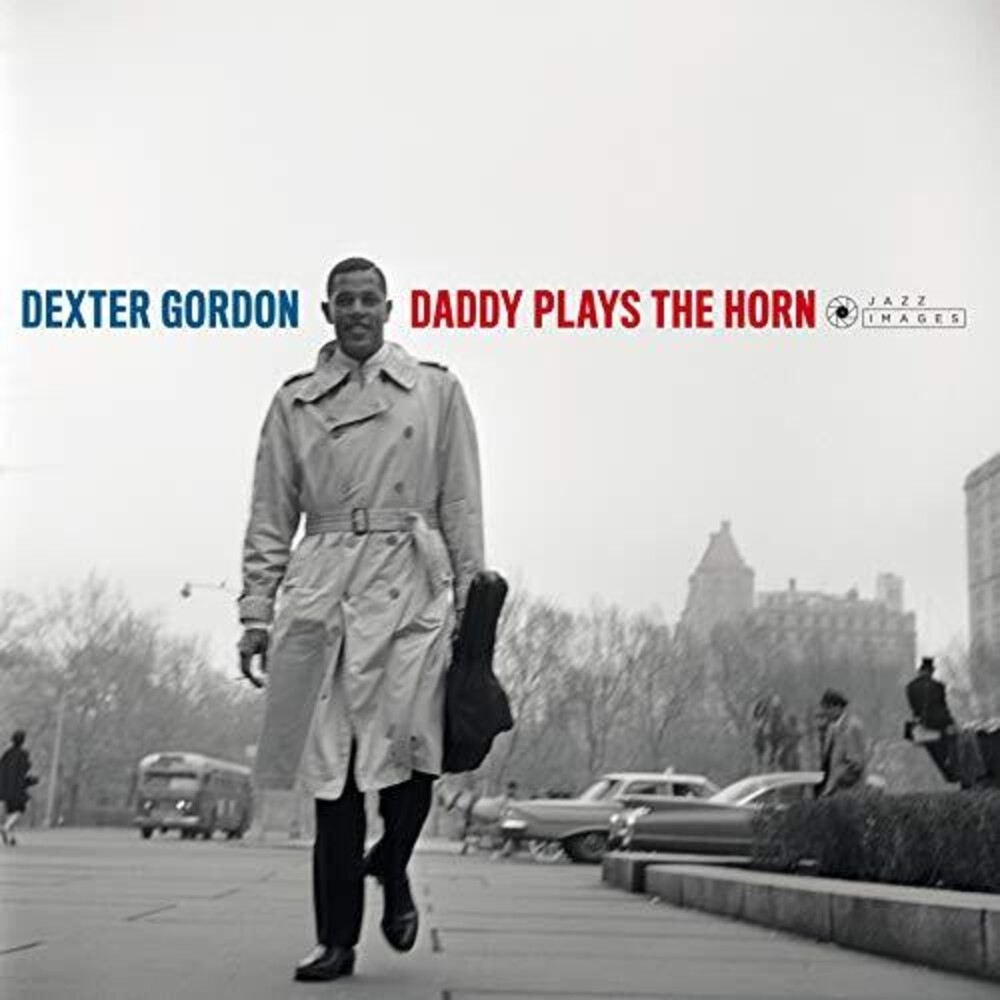Dexter Gordon - Daddy Plays The Horn [180-Gram Gatefold Vinyl]
