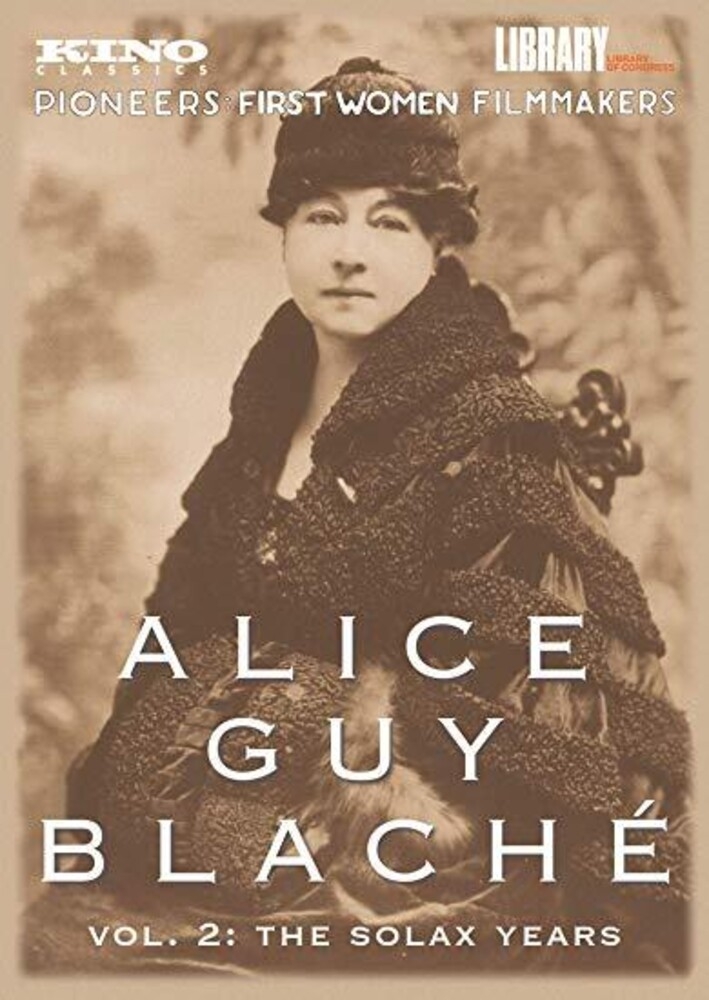 - Alice Guy-Blaché: Volume 2: The Solax Years