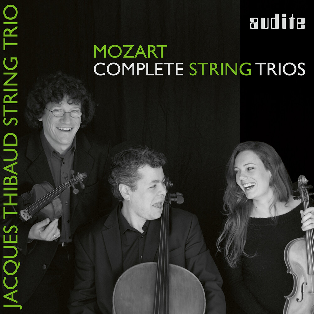 Jacques Thibaud String Trio - Wolfgang Amadeus Mozart: String Trios