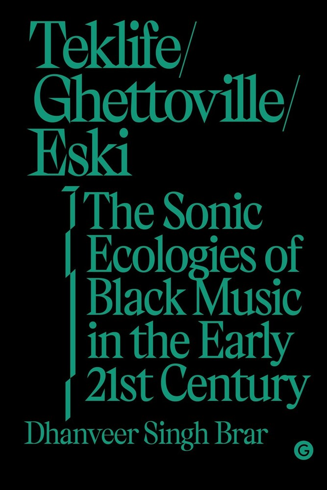 - Teklife, Ghettoville, Eski: The Sonic Ecologies of Black Music in theEarly 21st Century