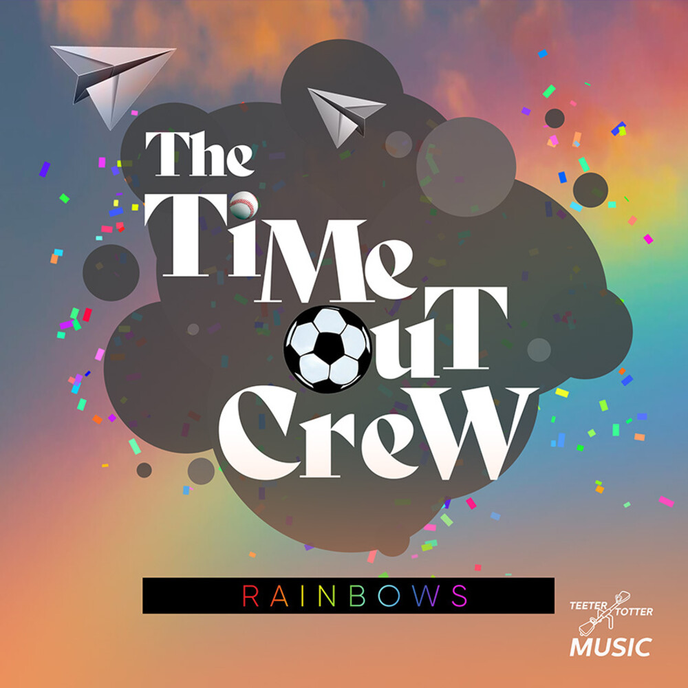 Time-Out Crew - Rainbows