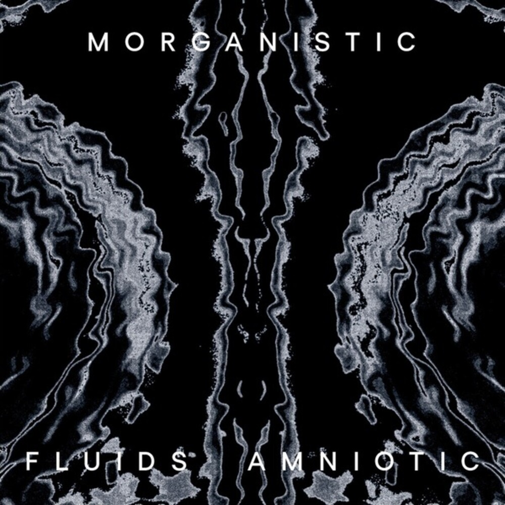 Morganistic - Fluids Amniotic [Remastered] (2pk)
