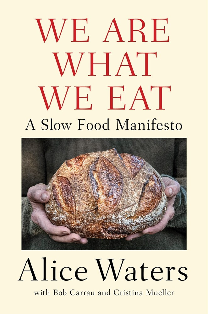 Waters, Alice - We Are What We Eat : A Slow Food Manifesto