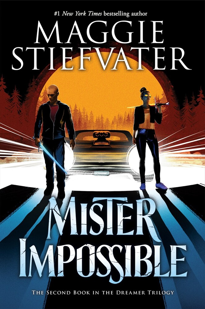 Stiefvater, Maggie - Mister Impossible: The Dreamer Trilogy