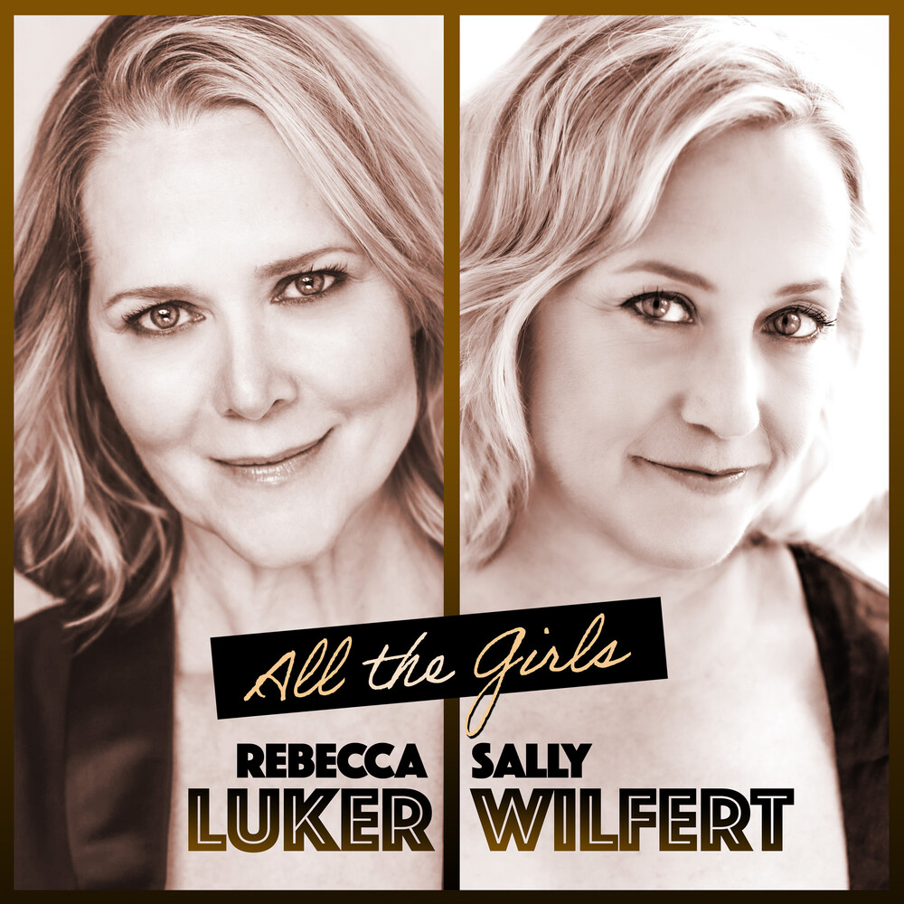 Rebecca Luker  / Wilfert,Sally - All The Girls