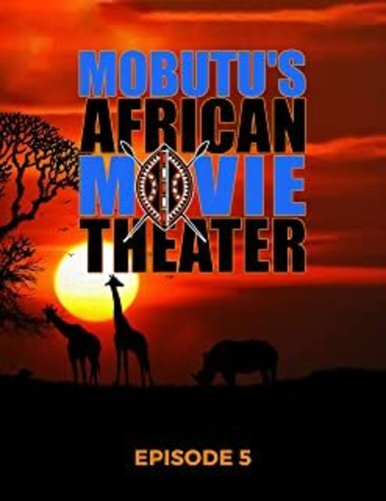 - Mobutu's African Movie Theater: Episode 5