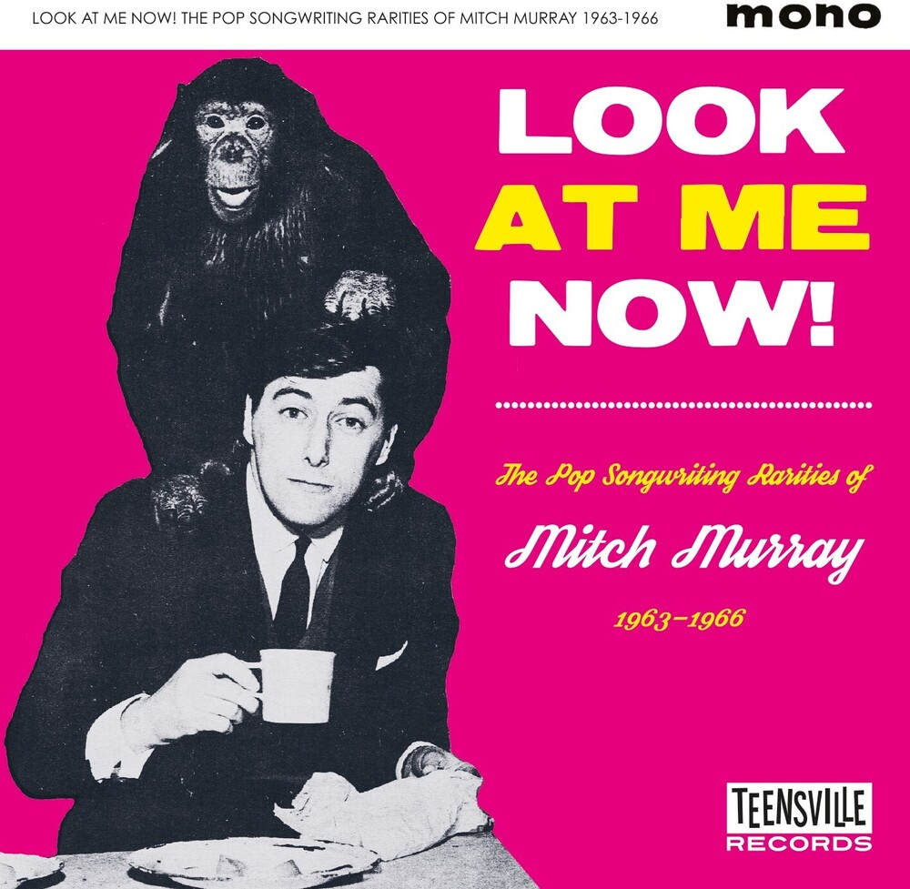 - Look At Me Now! (The Pop Songwriting Rarities Of Mitch Murray 1963-1966) / Various