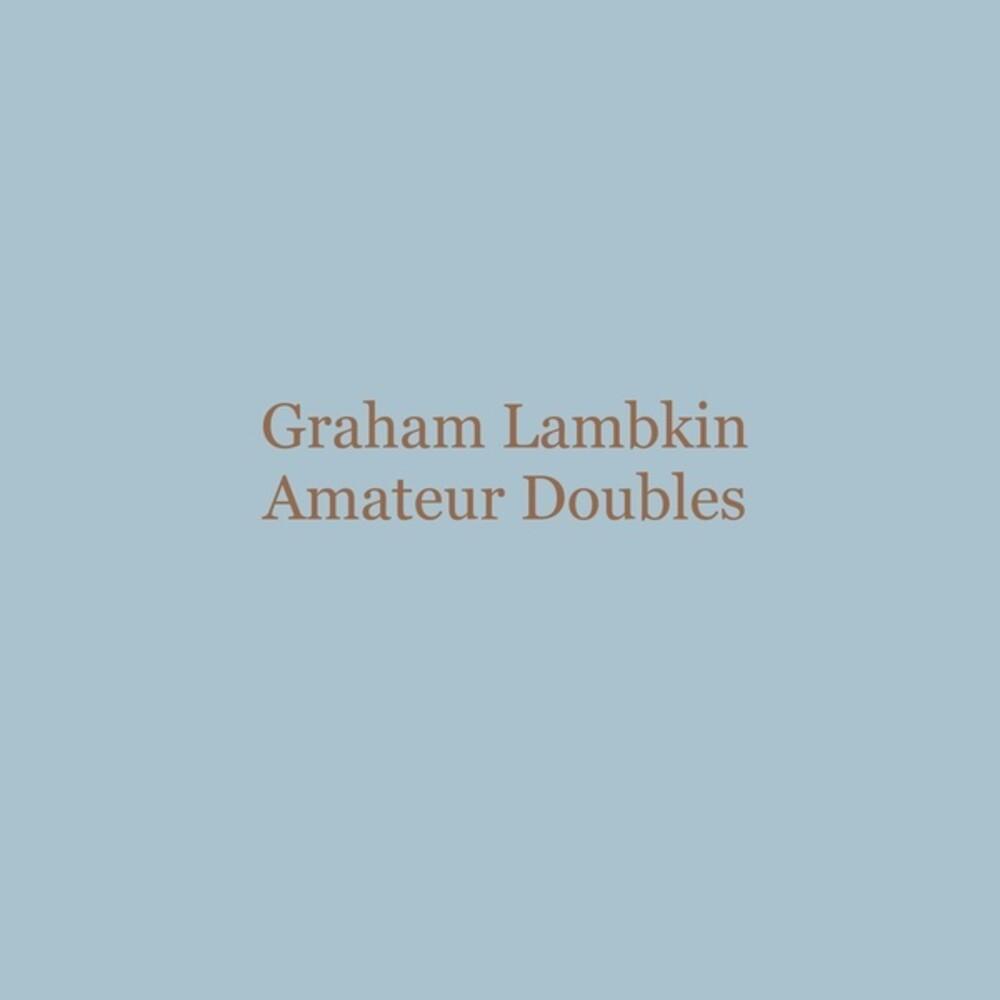 Lambkin, Graham - Amateur Doubles
