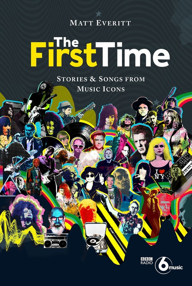 - The First Time: Stories & Songs from Music Icons