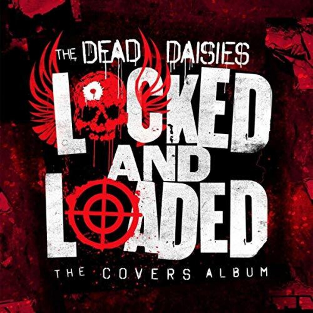The Dead Daisies - Locked And Loaded [LP]