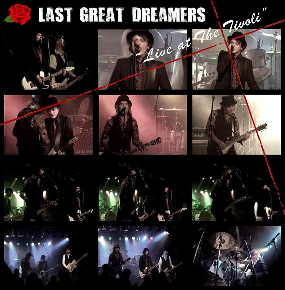Last Great Dreamers - Live At The Tivoli (Uk)