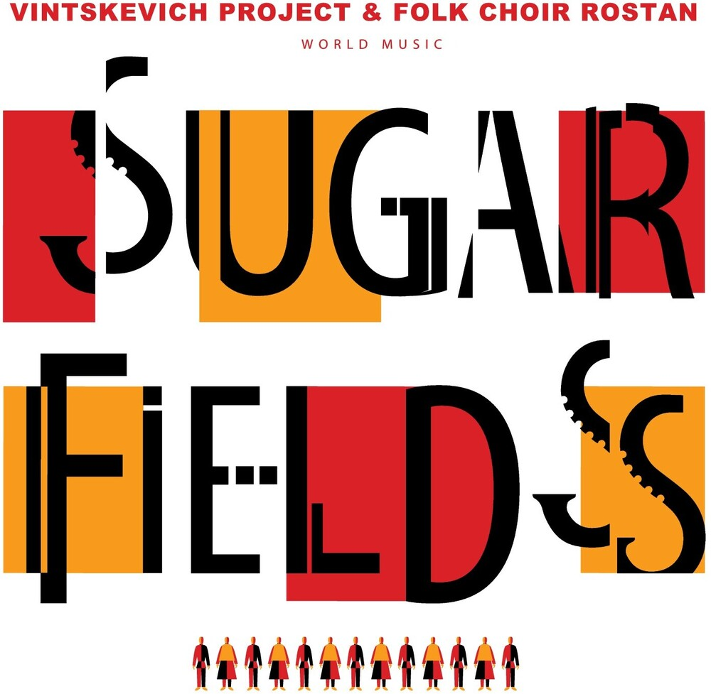 Vintskevich Project & Folk Choir Rostan - Sugar Fields