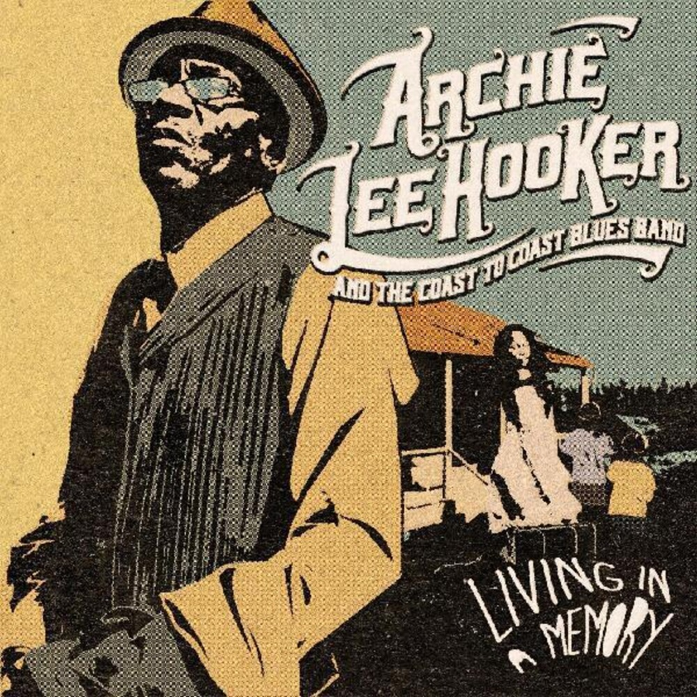 Archie Hooker  Lee & The Coast To Coast Blues Band - Living In A Memory
