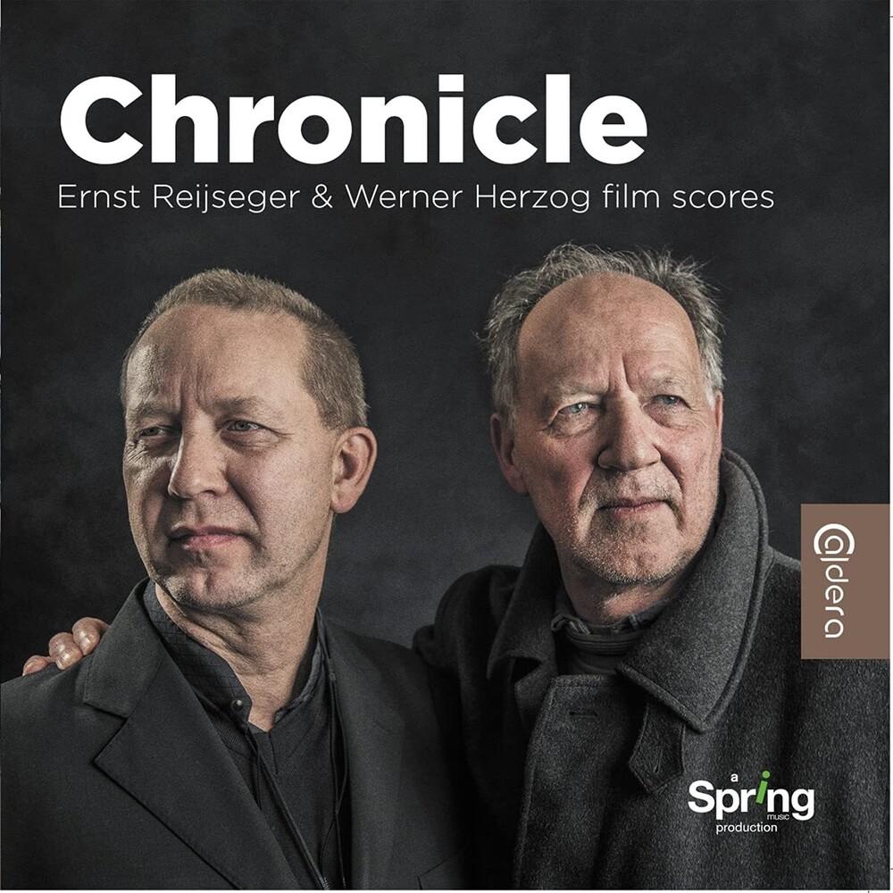 - Chronicle: Ernst Reijseger & Werner Herzog Film Scores