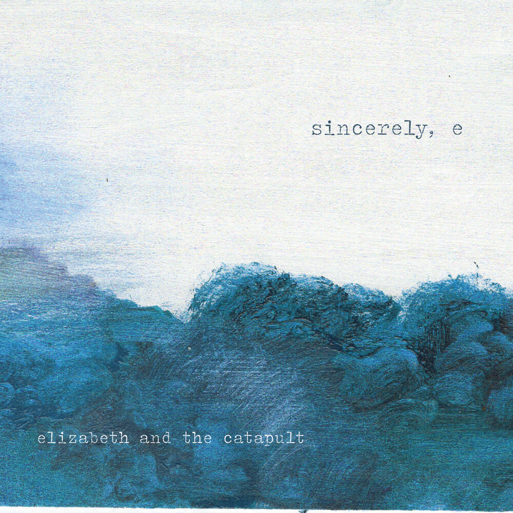 Elizabeth & The Catapult - sincerely e