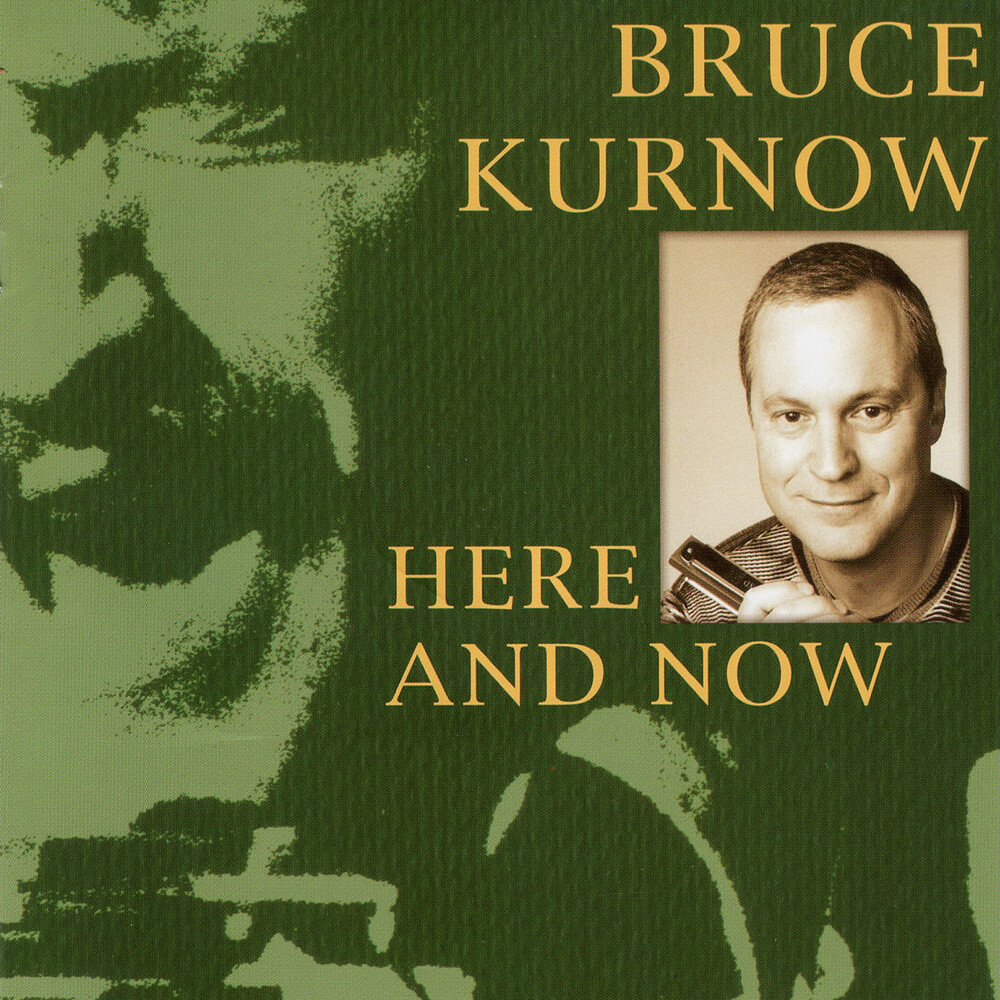 Bruce Kurnow - Here And Now