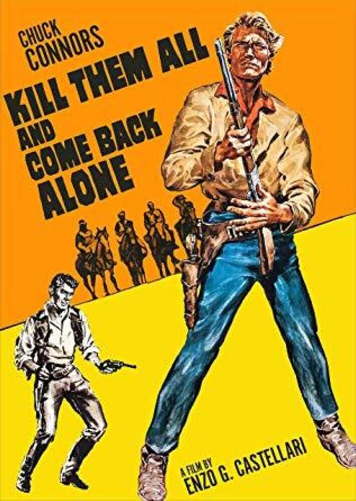 - Kill Them All and Come Back Alone (Ammazzali Tutti E Torna Solo)