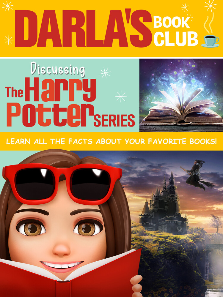 Darla's Book Club: Discussing Harry Potter - Darla's Book Club: Discussing Harry Potter