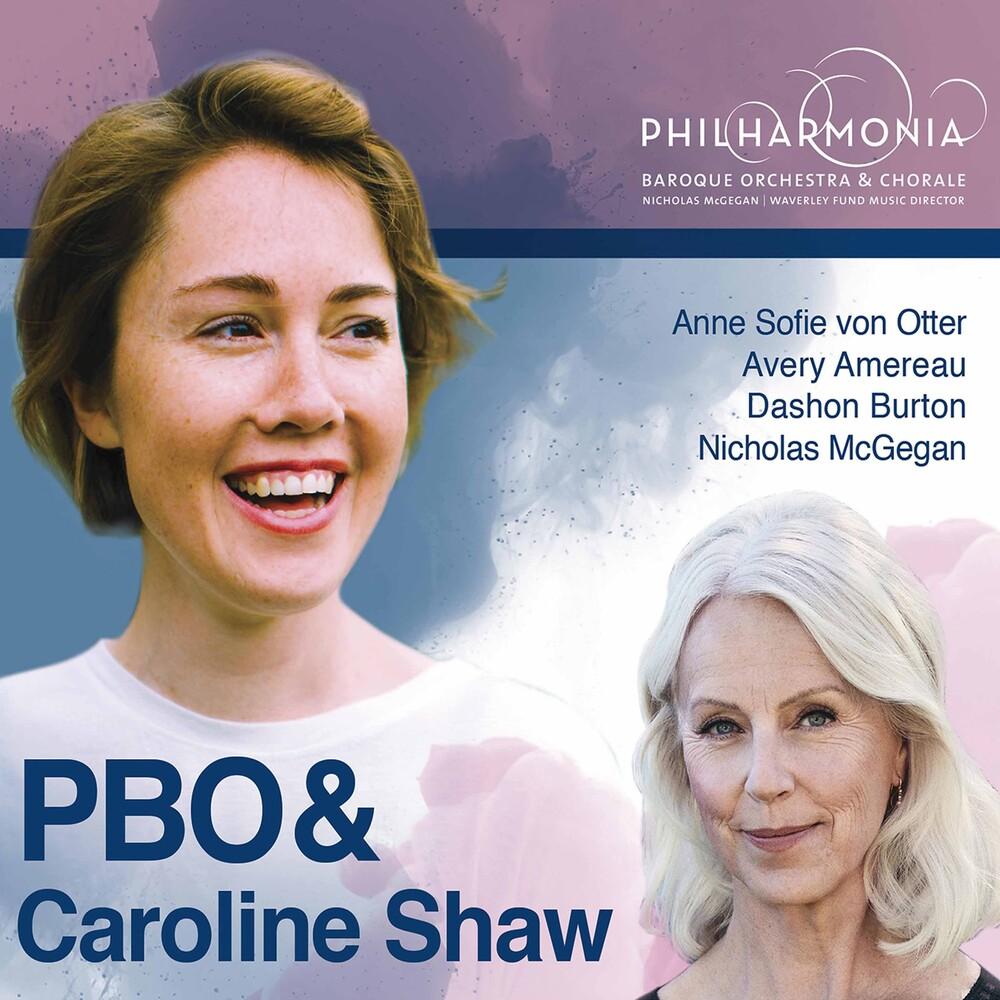 Philharmonia Baroque Orchestra - Pbo & Caroline Shaw