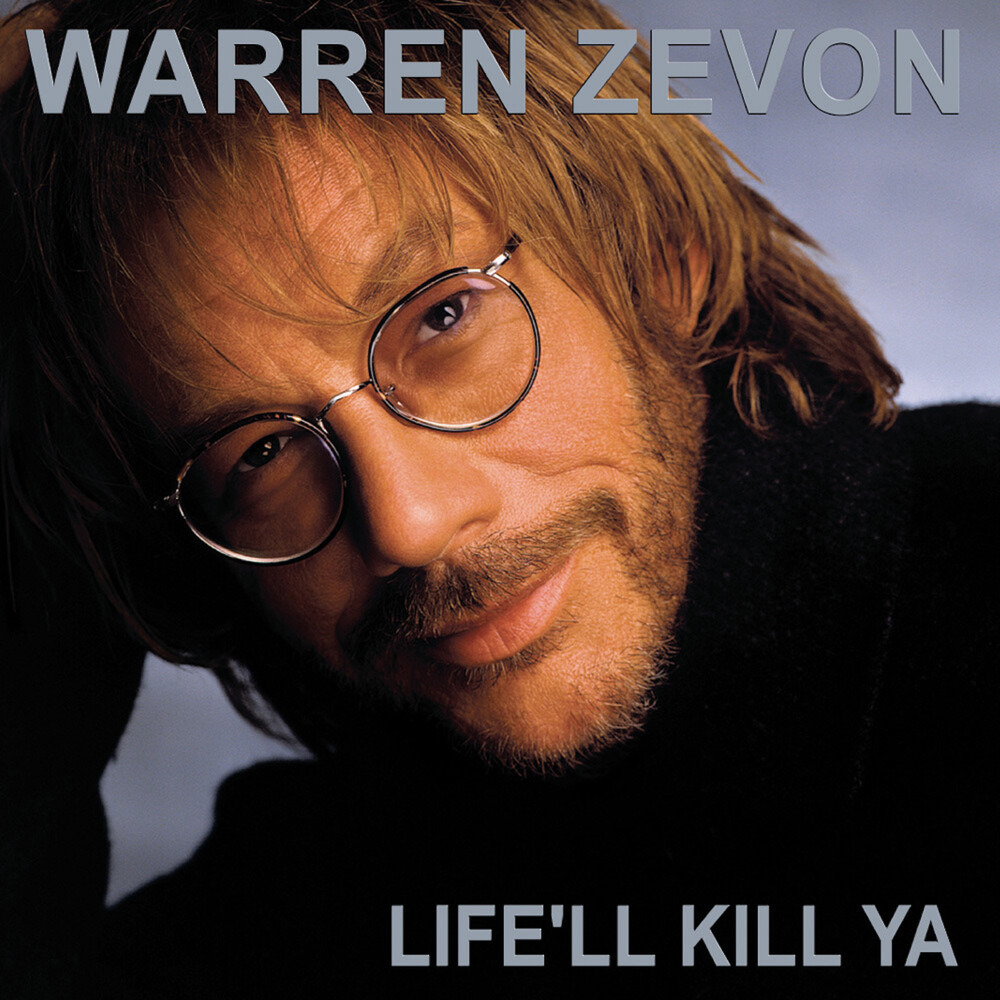 Warren Zevon - Life'll Kill Ya (Aniv)