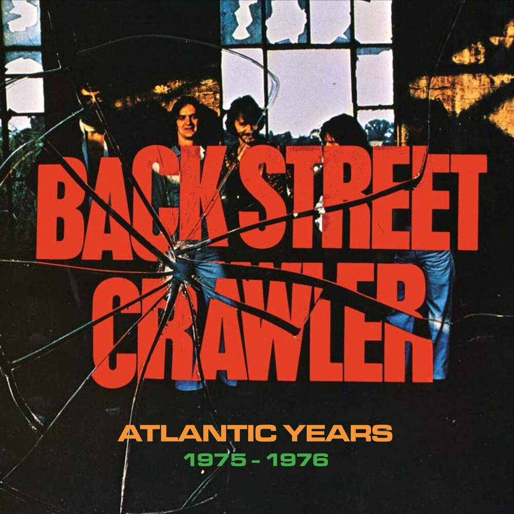 Back Street Crawler - Atlantic Years 1975-1976 (Uk)