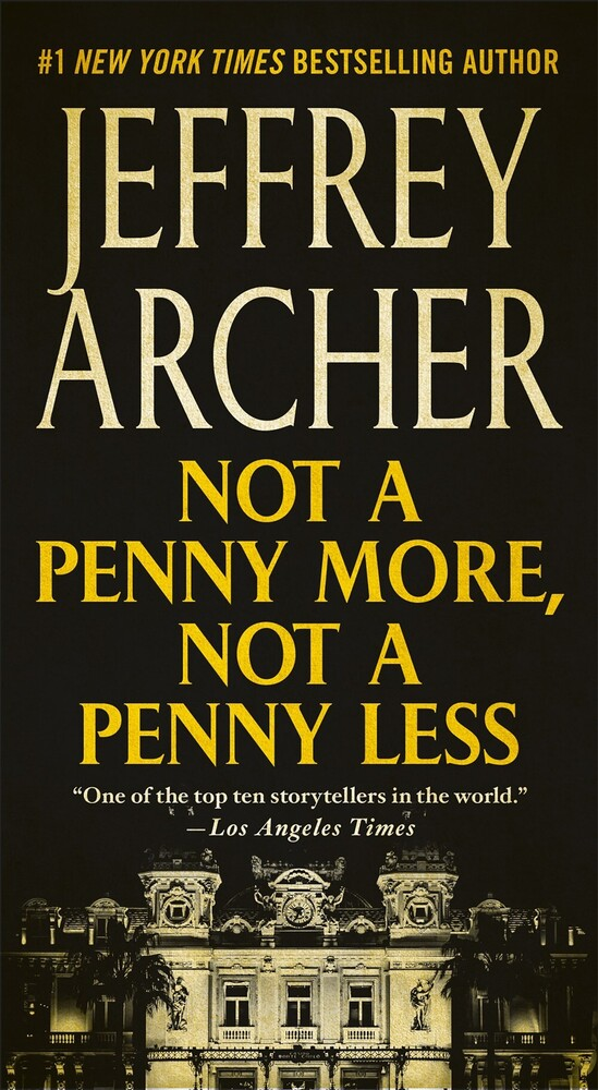 Archer, Jeffrey - Not A Penny More, Not A Penny Less