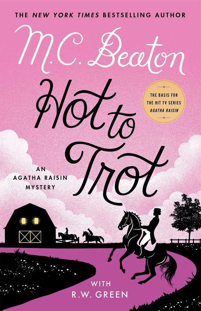 Beaton, M C - Hot to Trot: An Agatha Raisin Mystery
