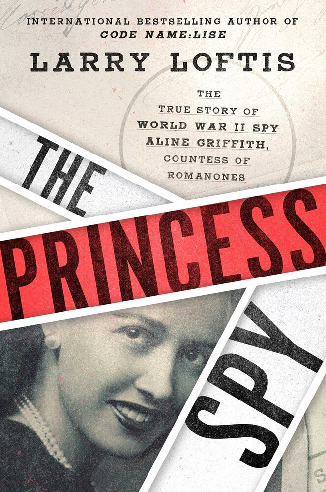 - The Princess Spy: The True Story of World War II Spy Aline Griffith,Countess of Romanones
