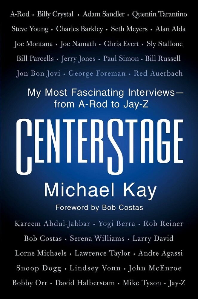 - CenterStage: My Most Fascinating Interviews: from A-Rod to Jay-Z