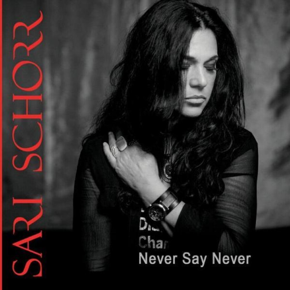 Sari Schorr - Never Say Never (Aus)